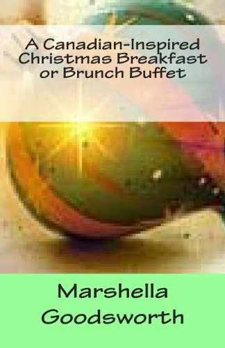A Canadian-Inspired Christmas Breakfast  or Brunch Buffet by Marshella Goodsworth