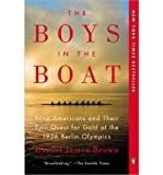 Daniel James The Boys in the Boat: Nine Americans and Their Epic Quest for Gold at the 1936 Berlin Olympics (Paperback) - Common