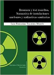 Resumen Y Test Resueltos. Normativa De Instalaciones Nucleares Y