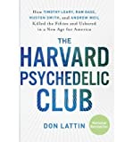 img - for By Don Lattin The Harvard Psychedelic Club: How Timothy Leary, Ram Dass, Huston Smith, and Andrew Weil Killed the (Reprint) book / textbook / text book
