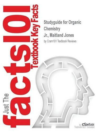 Studyguide for Organic Chemistry by Jr., Maitland Jones, ISBN 9780393124224