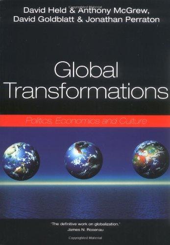 Global Transformations: Politics, Economics, Culture