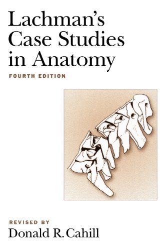 Lachman's Case Studies in Anatomy (Lachman's Case Studies...