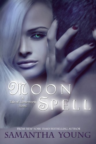 Moon Spell (The Tale of Lunarmorte #1) by Samantha Young