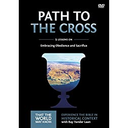The Path to the Cross: A DVD Study: Embracing Obedience and Sacrifice