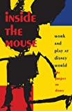 Inside the Mouse: Work and Play at Disney World (Post-contemporary interventions)