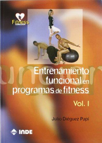 Entrenamiento funcional en programas de fitness. Volumen I: 1 (Fitness (inde))