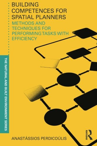 Building Competences for Spatial Planners: Methods and Techniques for Performing Tasks with Efficiency (Natural and Buil