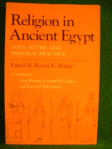Religion in Ancient Egypt: Gods, Myths and Personal Practice