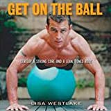 FitBall Get On The Ball-Complete Stability Ball Exercise Guide