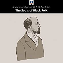 A Macat Analysis of W.E.B. Du Bois' The Souls of Black Folk Audiobook by Jason Xidias Narrated by  uncredited
