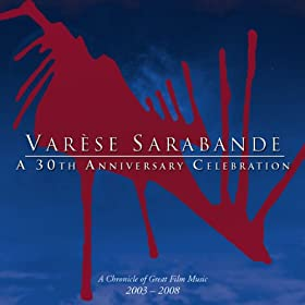 Varese Sarabande - A 30th Anniversary Celebration