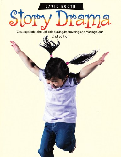 Story Drama: Creating Stories Through Role Playing,...