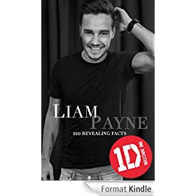 Liam Payne: 110 Revealing Facts (English Edition)