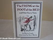 The Thing at the Foot of the Bed, and Other Scary Tales