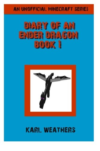 An unofficial Minecraft Series Diary of an Ender Dragon