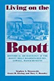 img - for Living on the Boott: Historical Archaeology at the Boott Mills Boardinghouses, Lowell, Massachusetts book / textbook / text book