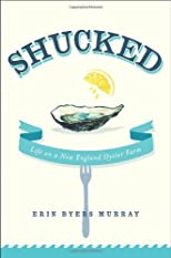 Shucked : life on a New England oyster farm