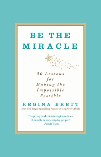 Regina Brett - Be the Miracle