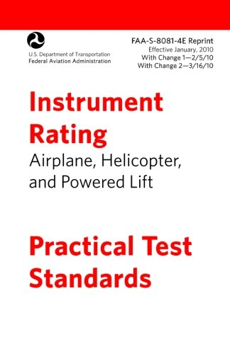 Instrument Rating Practical Test Standards FAA-S-8081-4E: Airplane, Helicopter and Powered Lift PDF
