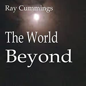 The World Beyond | [Ray Cummings]