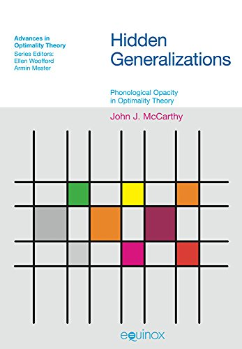 Hidden Generalizations: Phonological Opacity in Optimality Theory (Advances in Optimality Theory) (Phonetics Diagram compare prices)