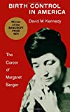 Birth Control in America: The Career of Margaret Sanger (0300014953) by Kennedy, David M.