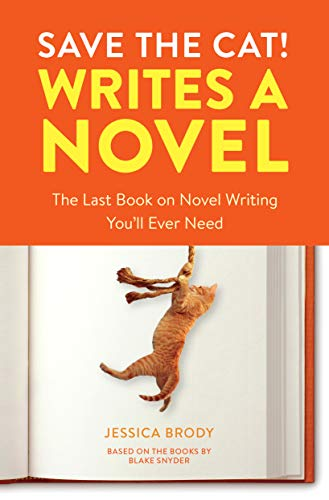 Save the Cat! Writes a Novel The Last Book On Novel Writing Youll Ever Need [Brody, Jessica] (Tapa Blanda)