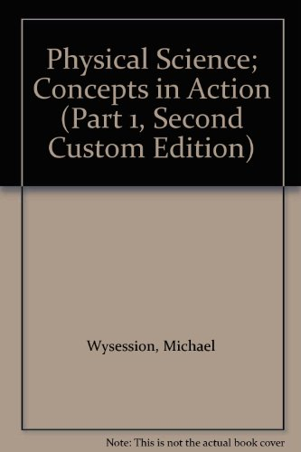 Physical Science; Concepts in Action (Part 1, Second Custom Edition)