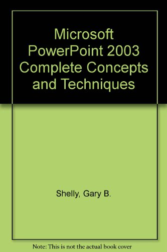 Microsoft Office PowerPoint 2003: Complete Concepts and Techniques