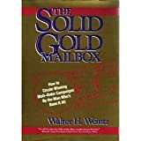 Walter H. Weintz Solid Gold Mailbox: How to Create Winning Mail-order Campaigns by the Man Who's Done it All