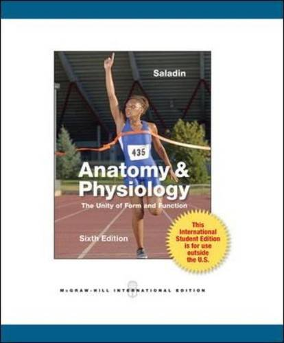 Anatomy and Physiology: The Unity of Form and Function (International Edition)