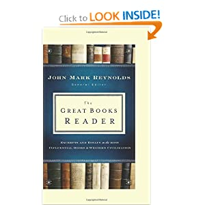 Great Books Reader, The: Excerpts and Essays on the Most Influential Books in Western Civilization