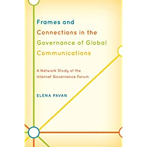 New Book: Frames and Connections in the Governance of Global Communications: A Network Study of the Internet Governance Forum