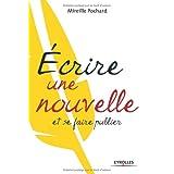 Ecrire une nouvelle et se faire publierpar Mireille Pochard