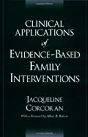 Clinical Applications of Evidence-Based Family Interventions from Jacqueline Corcoran