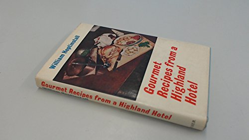 Gourmet Recipes From A Highland Hotel, Heptinstall, William