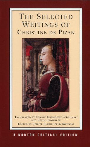 The Selected Writings of Christine De Pizan (Norton...