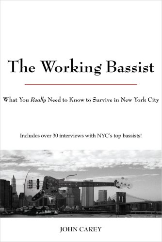 The Working Bassist, What You Really Need to Know to Survive in New York City PDF