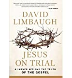 A Lawyer Affirms the Truth of the Gospel Jesus on Trial (Hardback) - Common