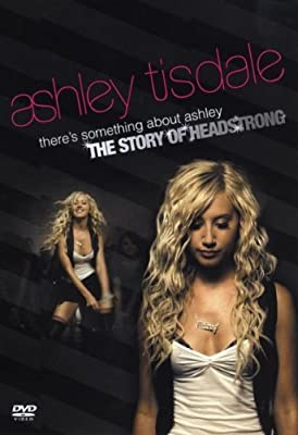 There's Something About Ashley: The Story of Headstrong.