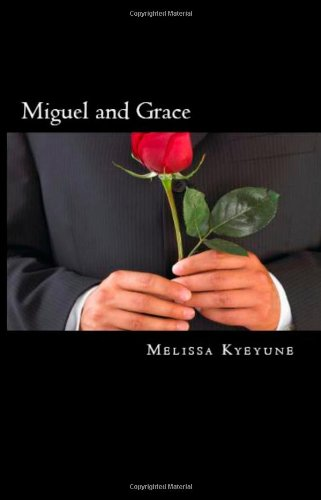 Miguel and Grace: Melissa Kyeyune: 9781468127966: Amazon.com: Books