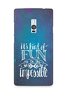AMEZ its kind of fun to do the impossible Back Cover For OnePlus Two