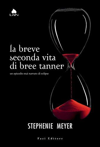 La breve seconda vita di Bree Tanner Un episodio mai narrato di Eclipse Twilight   edizione italiana PDF