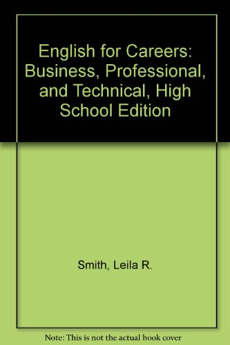English for Careers: Business, Professional, and Technical, High School Edition