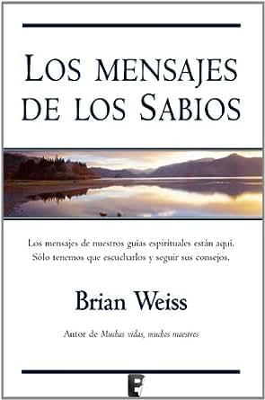 Amazon.com: Los mensajes de los sabios (B DE BOOKS) (Spanish Edition
