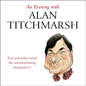 An Evening with Alan Titchmarsh (Unabridged) | [Alan Titchmarsh]