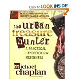 img - for byMichael ChaplanThe Urban Treasure Hunter A Practical Paperback book / textbook / text book