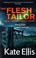 The Flesh Tailor: A Wesley Peterson Murder Mystery