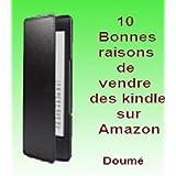 10 bonnes Raisons de vendre des Kindle sur Amazon (Livres pratiques)par Doum�